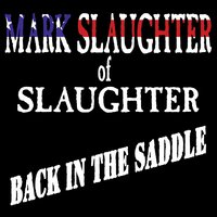 Back In The Saddle — Mark Slaughter