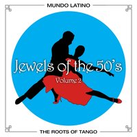 The Roots Of Tango - Jewels Of The 50's, Vol. 2 — сборник