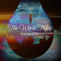 The World Today — Groove-656
