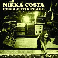 Pebble To A Pearl — Nikka Costa