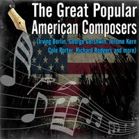 The Great Popular American Composers (Irving Berlin, George Gershwin, Jerome Kern, Cole Porter, Richard Rodgers) — сборник