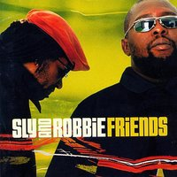 Friends — Sly & Robbie
