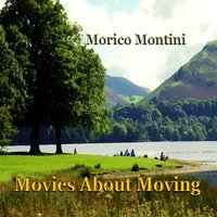 Movies About Moving - Single — Morico Montini