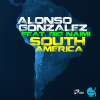 South America — Alonso Gonzalez, Big Naimi