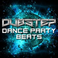 Dubstep Dance Party Beats — сборник