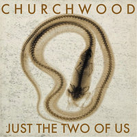 Just The Two Of Us — Churchwood