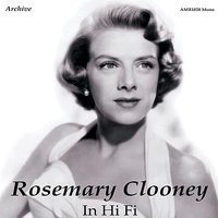 In High Fidelity 1949 - 1957 — Rosemary Clooney