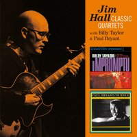 Jim Hall Classic Quartets with Billy Taylor & Paul Bryant — Jim Hall, Billy Taylor, Paul Bryant