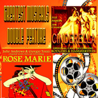 Greatest Musicals Double Feature - Cinderella & Rose Marie — Julie Andrews