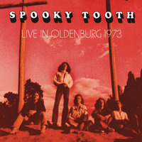 Live In Oldenburg 1973 — Spooky Tooth