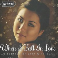 When I Fall in Love- an Evening of Jazz with Mags — Mags