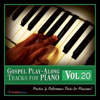 Gospel Play Along Tracks for Piano, Vol. 20 — Fruition Music Inc.