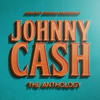 The Anthology — Johnny Cash