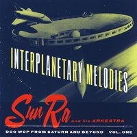 Interplanetary Melodies — Sun Ra