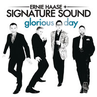 Glorious Day — Ernie Haase & Signature Sound, Signature Sound, Ernie Haase, Ernie Haase and Signature Sound