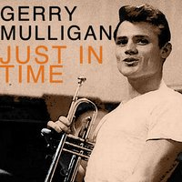 Just in Time — Gerry Mulligan