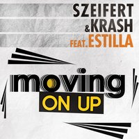 Moving on Up — Szeifert & Krash, Estilla