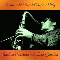 Arranged/Played/Composed by Jack Montrose with Bob Gordon — Shelly Manne, Red Mitchell, Jack Montrose, Bob Gordon