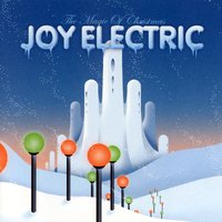 The Magic Of Christmas — Joy Electric