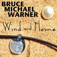 Wind and Flame — Bruce Michael Warner
