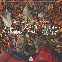Indie / Indie-Folk Compilation - Autumn / Fall 2017 — сборник