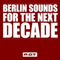Berlin Sounds for the Next Decade — сборник