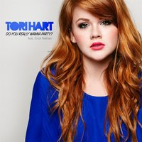 Do You Really Wanna Party? (feat. Erick Nathan) — Tori Hart