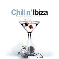 Chill N' Ibiza - Balearic Ambient And Chill Out Music — сборник