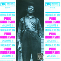 Carolina Blues Man, Vol.1 — Pink Anderson
