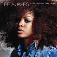 A Change Is Gonna Come — Leela James