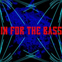 In For The Bass — Dubstep Hitz