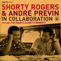 Shorty Rodgers & André Previn in Collaboration — André Previn, Shorty Rodgers
