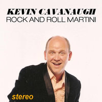 Rock and Roll Martini — Kevin Cavanaugh