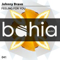 Feeling for You — Johnny Bravo