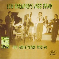 "The Early Years 1952-54 — Bob Barnard, Peter Cleaver, Earl ""Tich"" Bray, Len Barnard's Jazz Band"