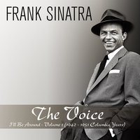 The Voice: I'll Be Around, Vol. 1 — Frank Sinatra, Axel Stordahl and His Orchestra
