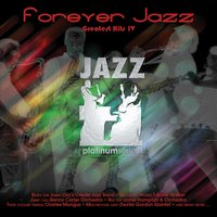Jazz Platinum Series: Forever Jazz Greatest Hits, Vol. 4 — Louis Armstrong, Charles Mingus, T-Bone Walker, Gerald Wilson Orchestra, Lionel Hampton & His Orchestra, Roy Milton & His Solid Senders