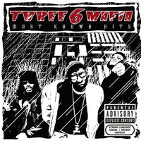 Most Known Hits — Three 6 Mafia