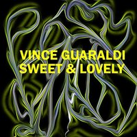 Sweet & Lovely — Vince Guaraldi Trio