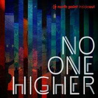 No One Higher — North Point InsideOut