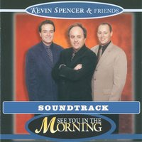 See You in the Morning Soundtrack — Kevin Spencer & Friends