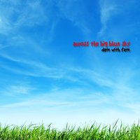 Across the Big Blue Sky — Date With Fate