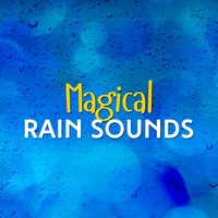 Magical Rain Sounds — Rain Sounds