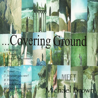 Covering Ground — Michael Brown
