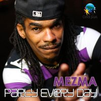 Party Every Day — Mezma