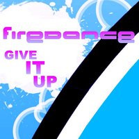 Give It Up — Firedance