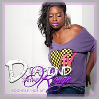 Diamond in the Rough — Rochelle Hot 16