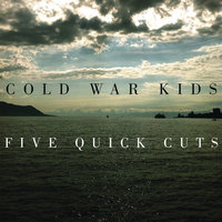 Five Quick Cuts - EP — Cold War Kids