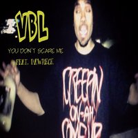 You Don't Scare Me — Dawreck, Vbl