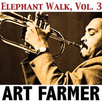 Elephant Walk, Vol. 3 — Art Farmer